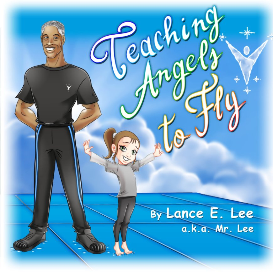 View Teaching Angels to Fly by Lance E. Lee