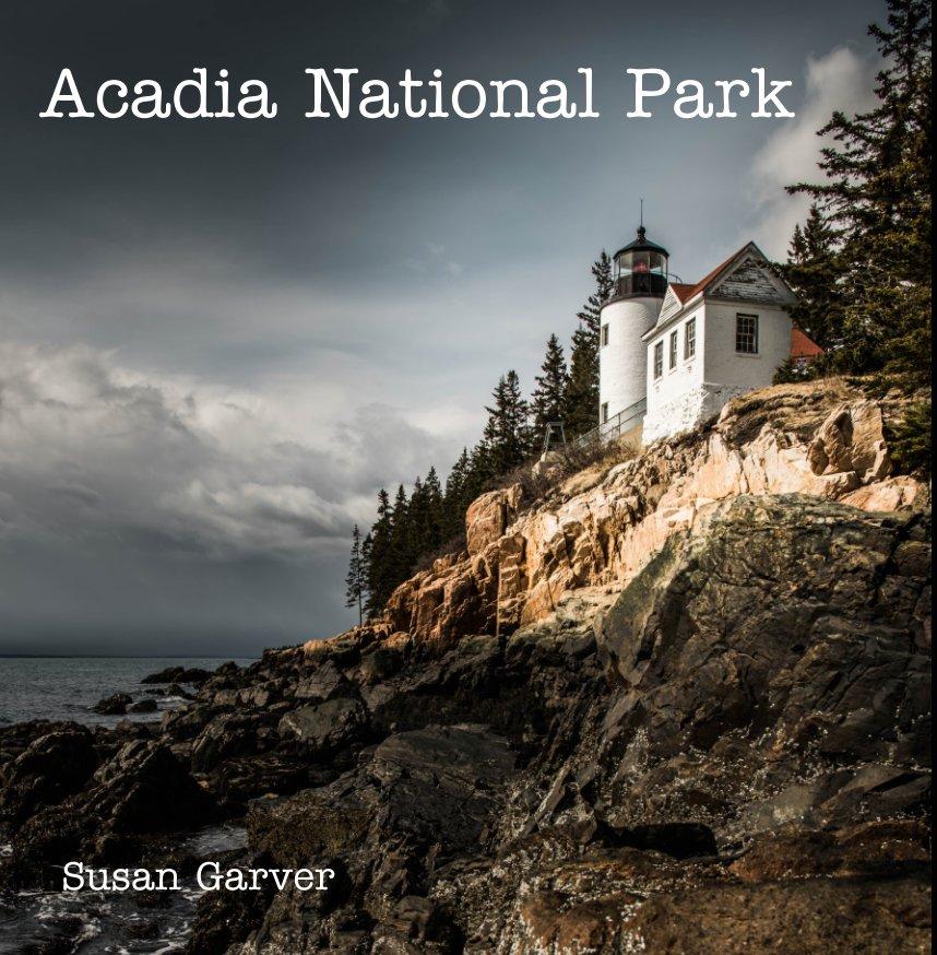 View Acadia National Park by Susan Garver