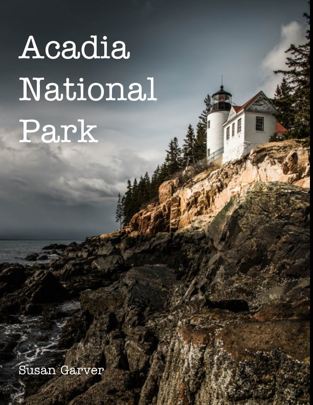 View Acadia National Park by Susan Garver