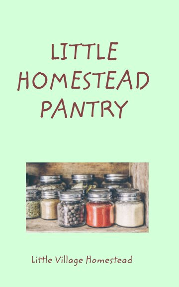 View Little Homestead Pantry by Renea Wayna