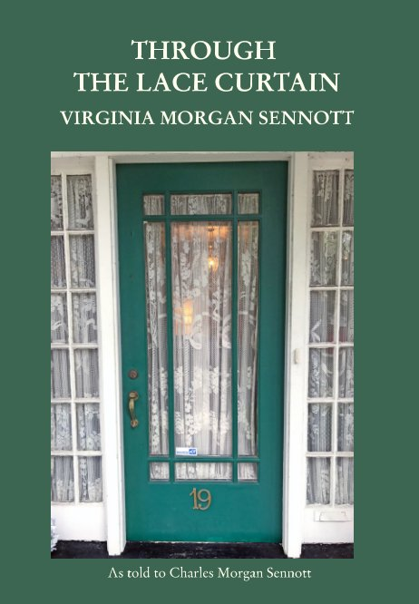 Visualizza Through the Lace Curtain di Virginia Morgan Sennott
