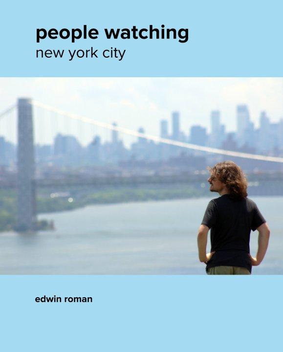 View People Watching: New York City by Edwin Roman
