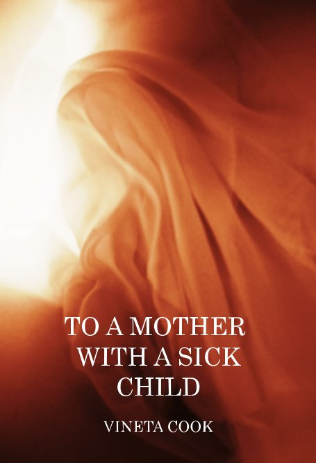 View To a Mother with a Sick Child by Vineta Cook