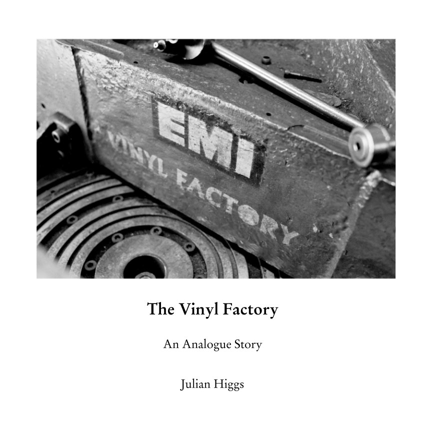 View The Vinyl Factory  An Analogue Story by Julian Higgs