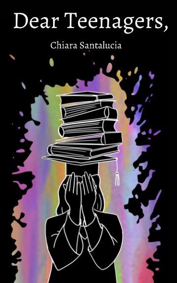 View Dear Teenagers, by Chiara Santalucia