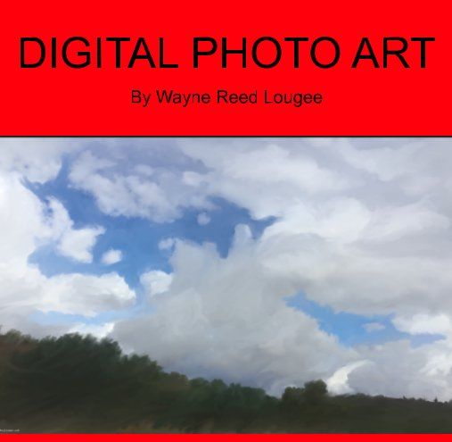 Bekijk Digital Photo Art op Wayne Reed Lougee