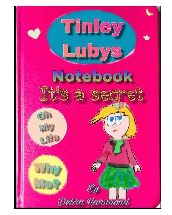 Bekijk Tinley Lubys notebook it's a secret op Debra Hammond