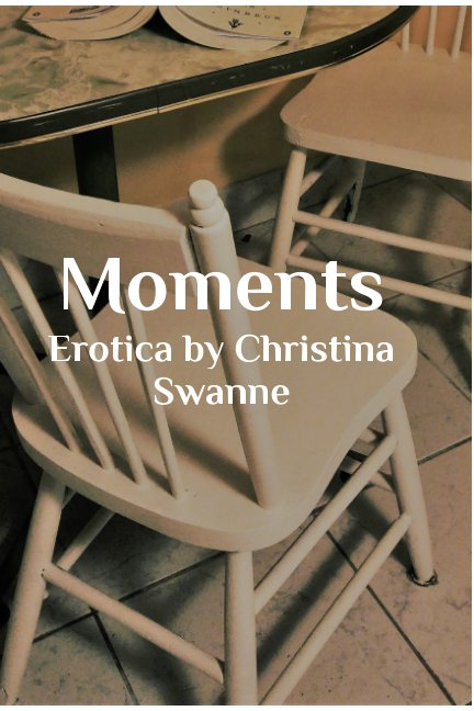 View Moments by Christina Swanne