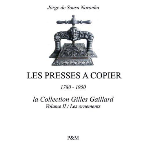 View Les presses à copier by Jörge de Sousa Noronha