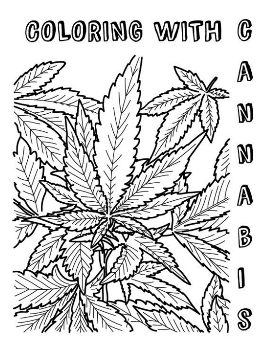 View Coloring with Cannabis by CJ Broward