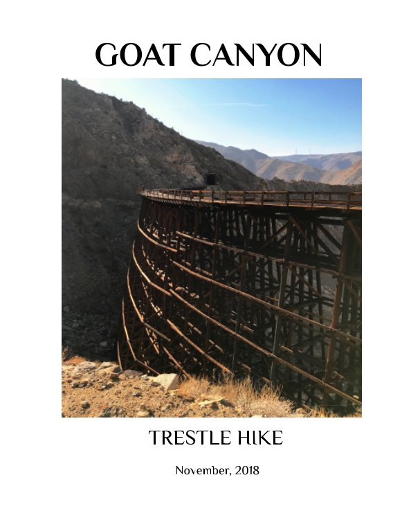View Goat Canyon Trestle Hike    2018 by Darryl Thibault