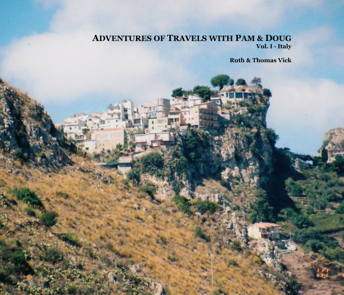 View Adventures of Travels with Pam and Doug  Vol I Italy by Ruth and Thomas Vick