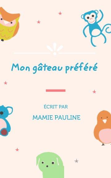 View Conte français enfants - Mon gâteau préféré by Mamie Pauline