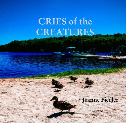 Ver CRIES of the  CREATURES por Jeanne Fiedler