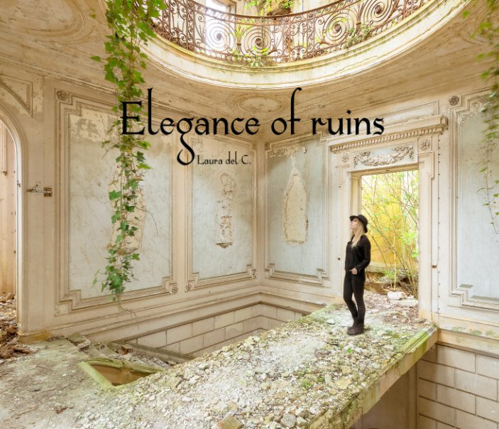 View Elegance of ruins by Laura del C.