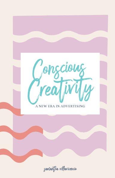 View Conscious Creativity by Samantha Villavicencio