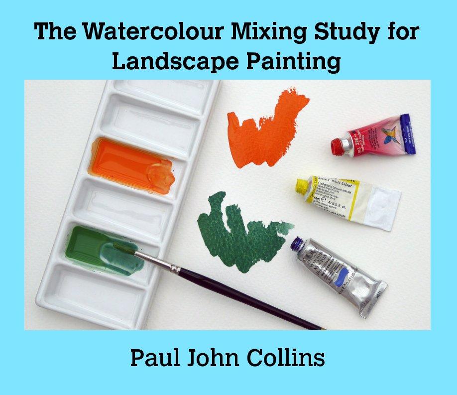 Bekijk The Watercolour Mixing Study for Landscape Painting op Paul John Collins