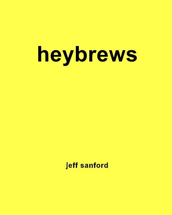 View Heybrews by Jeff Sanford