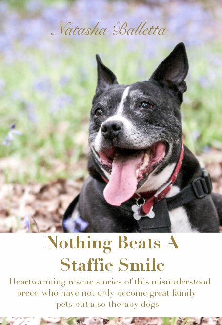 View Nothing Beats A Staffie Smile by Natasha Balletta