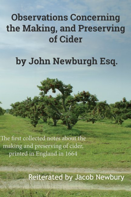 View Observations Concerning the Making, and Preserving Of Cider by Jacob Newbury