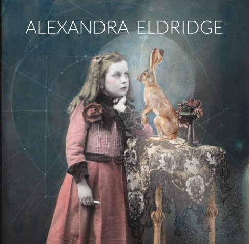 View Alexandra Eldridge by Alexandra Eldridge