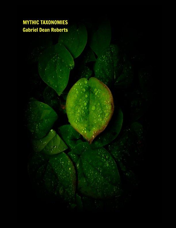 View Mythic Taxonomies by Gabriel Dean Roberts