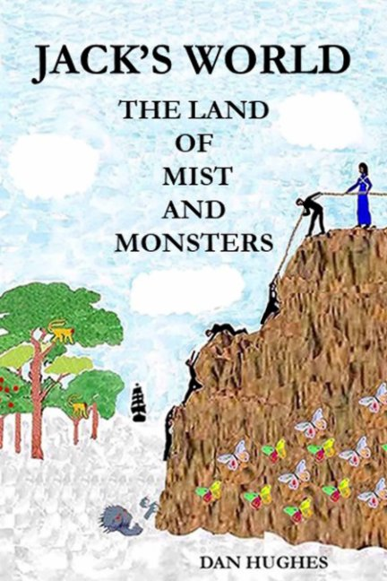 View Jack's World The Land of Mist and Monsters by Dan Hughes