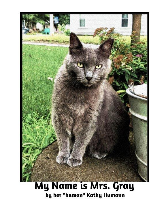 Ver My Name is Mrs. Gray por Kathy Humann