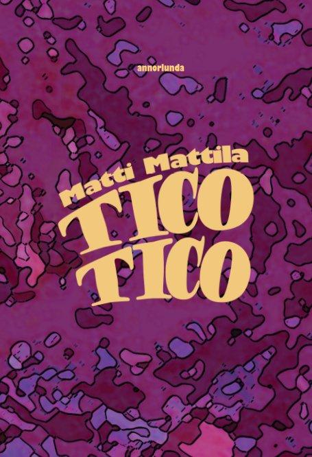 View Tico Tico by Matti Mattila