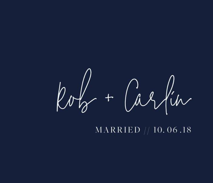 View Rob and Carlin's Wedding Album by BrieAnna Patrick