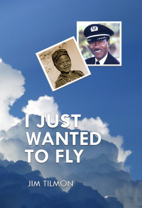 View I Just Wanted to Fly (hardcover) by Jim Tilmon