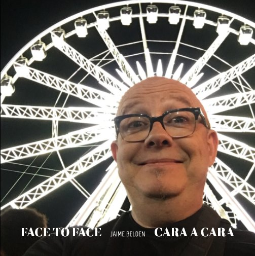 View Face to Face / Cara a Cara by Jaime Belden