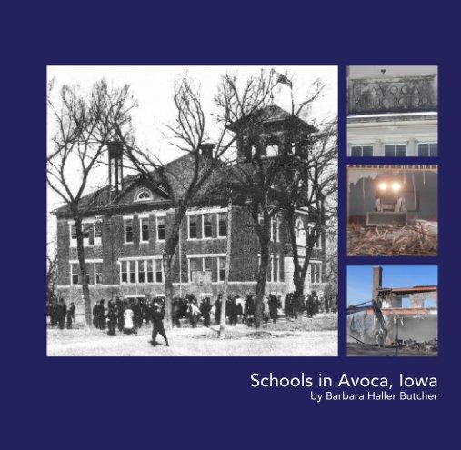 View Schools in Avoca, Iowa by Barbara Haller Butcher by Barbara Haller Butcher