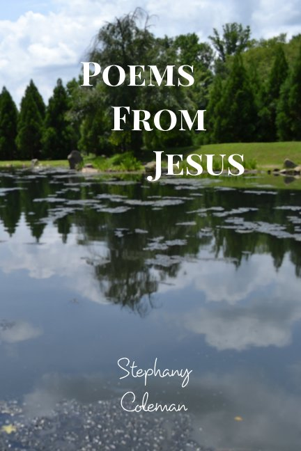 View Poems From Jesus by Stephany Coleman