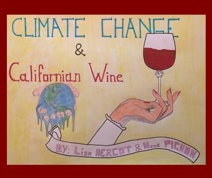 View Climate Change and Californian Wine by Lisa HERCOT, Nour PICHON