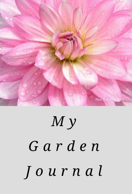 View My Garden Journal by Deborah H. Olander