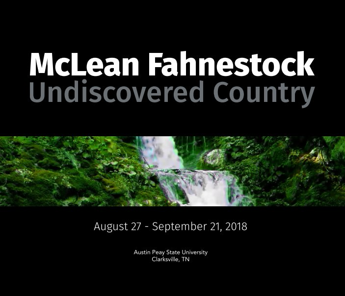 View McLean Fahnestock: Undiscovered Country by Austin Peay State University