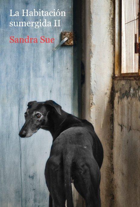 View La Habitación sumergida II by Sandra Sue