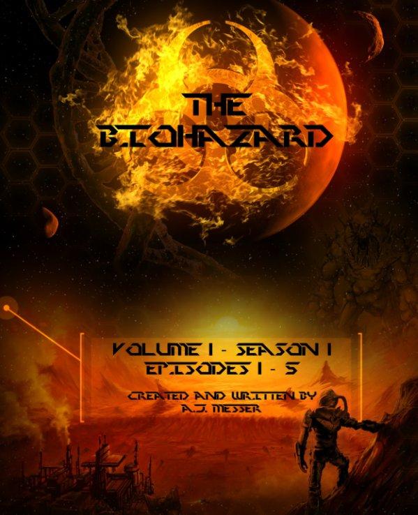 View The Biohazard: Volume 1 - Season 1 by AJ Messer