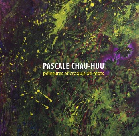 View Peintures et croquis de mots by Pascale Chau-huu