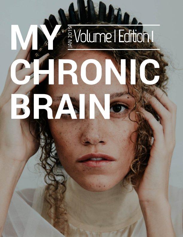 View My Chronic Brain Vol 1 Ed 1 by My Chronic Brain