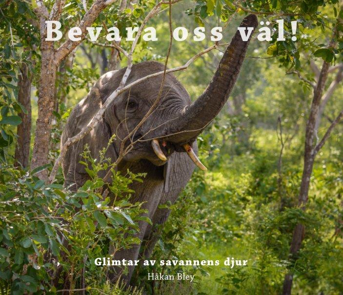 View Bevara oss väl! by Håkan Bley