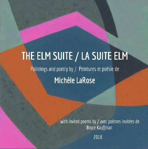 View The ELM SUITE / La SUITE ELM  2018 by Michèle LaRose