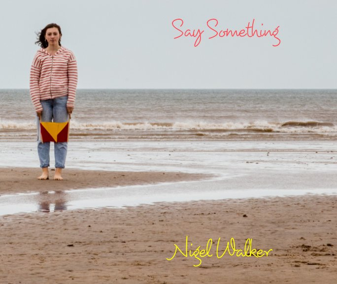 View Say Something by Nigel Walker