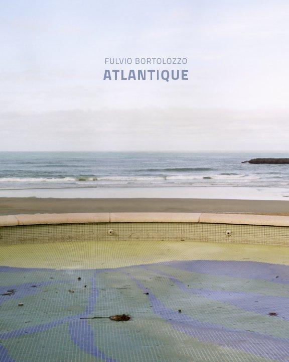 View Atlantique by Fulvio Bortolozzo