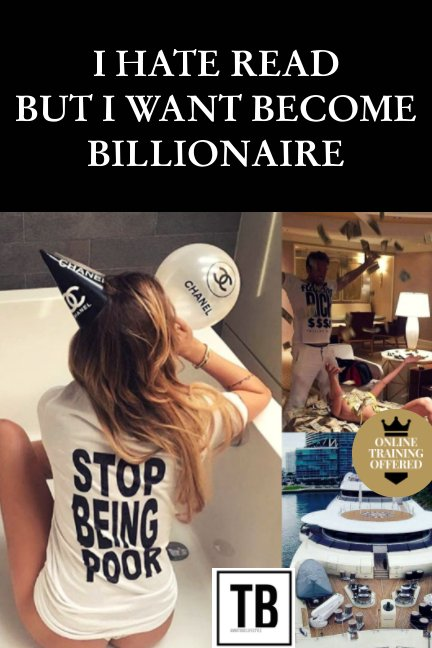 View I hate read but i want become billionaire by BAPRE TRESOR