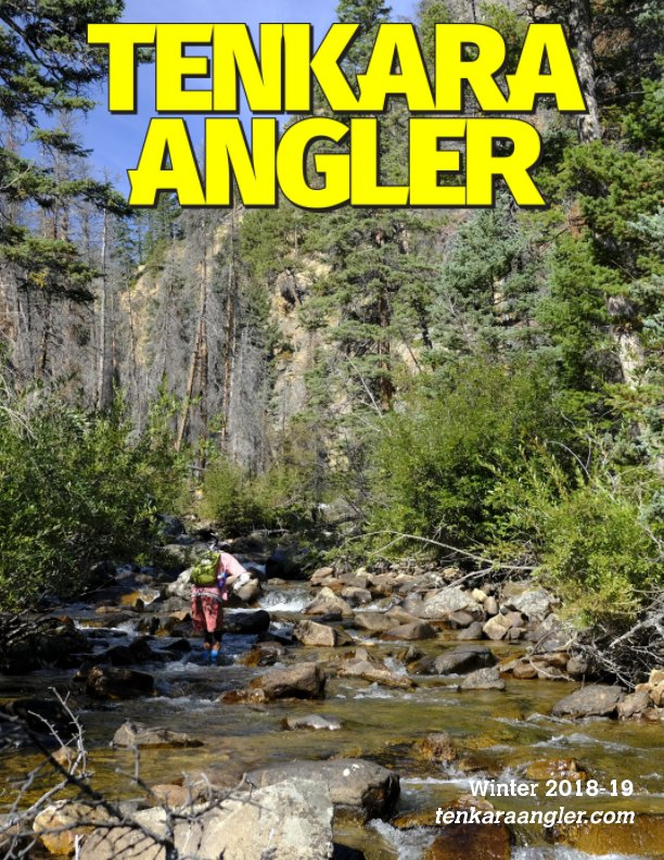 View Tenkara Angler (Premium) - Winter 2018-19 by Michael Agneta
