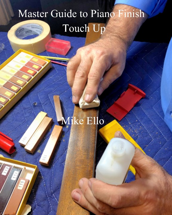 Bekijk Master Guide to Piano Finish Touch Up op Mike Ello