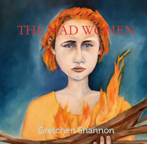 View The Mad Women by Gretchen Shannon