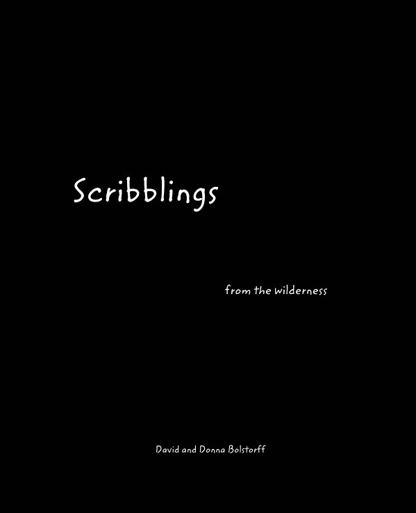 View Scribblings by David and Donna Bolstorff